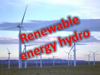 Renewable energy hydro