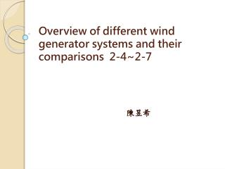 Overview of different  wind generator systems and  their  comparisons  2-4~2-7