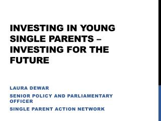 Investing in Young Single Parents –Investing for the Future