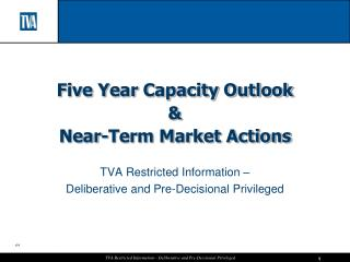 Five Year Capacity Outlook & Near-Term Market Actions