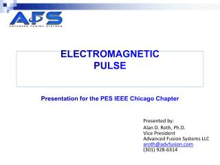 ELECTROMAGNETIC  PULSE Presentation for the PES IEEE Chicago Chapter