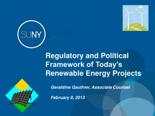Regulatory and Political Framework of Today's Renewable Energy Projects
