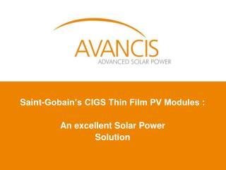 Saint-Gobain's CIGS Thin Film PV Modules :  An excellent Solar Power  Solution