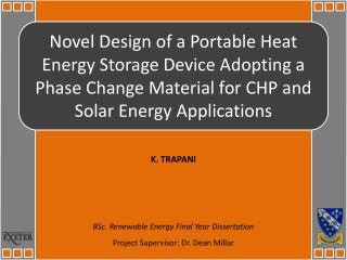 Novel Design of a Portable Heat Energy Storage Device Adopting a Phase Change Material for CHP and Solar Energy Applica