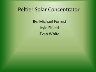 Peltier Solar Concentrator