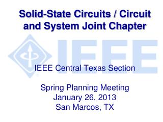 Solid-State Circuits / Circuit and System Joint Chapter IEEE Central Texas Section Spring  Planning Meeting January 26,