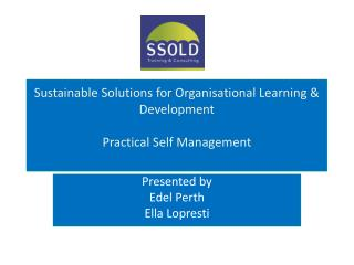 Sustainable Solutions for Organisational Learning & Development  Practical Self Management