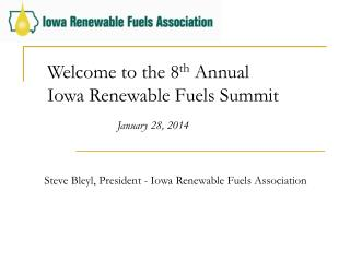 Welcome to the 8 th  Annual  Iowa Renewable Fuels Summit