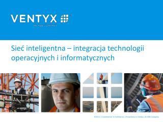 Sieć inteligentna – integracja technologii operacyjnych i informatycznych