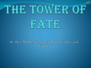 The tower of fate
