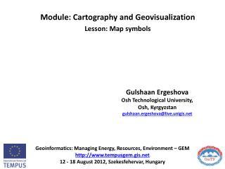 Geoinformatics : Managing Energy, Resources, Environment – GEM http://www.tempusgem.gis.net 12 - 18 August 2012, Szekes