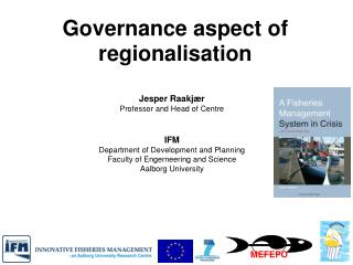 Jesper Raakjær Professor and Head of Centre IFM Department of Development and Planning Faculty of  Engerneering  and Sc