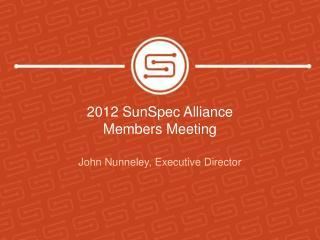 2012  SunSpec  Alliance  Members Meeting