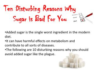 Ten Disturbing Reasons Why Sugar is Bad  F or You