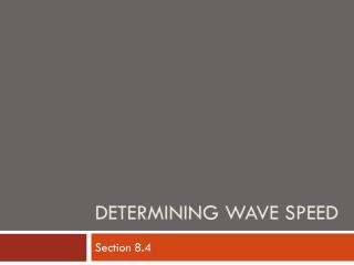 Determining Wave Speed