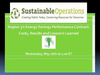 Region 3 - ENERGY SAVINGS PERFORMANCE CONTRACT