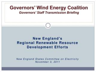 Governors' Wind Energy Coalition Governors' Staff Transmission Briefing
