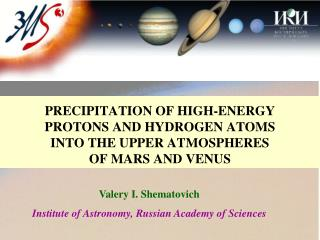 P RECIPITATION OF HIGH-ENERGY   PROTONS AND HYDROGEN ATOMS  INTO THE UPPER ATMOSPHERES  OF MARS AND VENUS