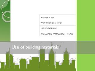 Use of building materials