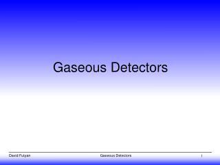 Gaseous Detectors