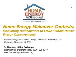 "Home Energy Makeover Contests:  Motivating Homeowners to Make ""Whole House"" Energy Improvements"