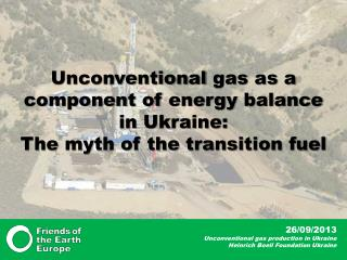 Unconventional gas  as a component of  energy  balance in Ukraine: The myth of the transition fuel