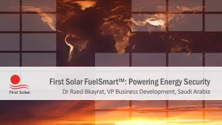First Solar  FuelSmart ™: Powering Energy Security