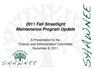 2011 Fall Streetlight Maintenance Program Update