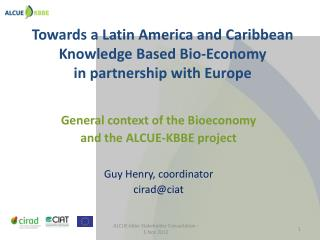 Towards a Latin America and Caribbean Knowledge Based  Bio-Economy  in  partnership with  Europe