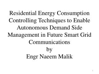 Residential Energy Consumption Controlling Techniques to Enable Autonomous Demand Side Management in Future Smart Grid