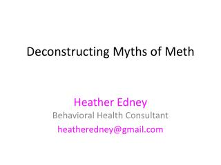 Deconstructing Myths of Meth