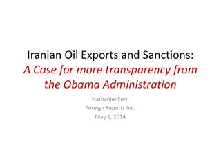 Iranian Oil Exports and Sanctions:  A Case for more transparency from the Obama Administration