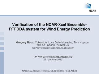 Verification of the NCAR-Xcel Ensemble-RTFDDA system for Wind Energy Prediction