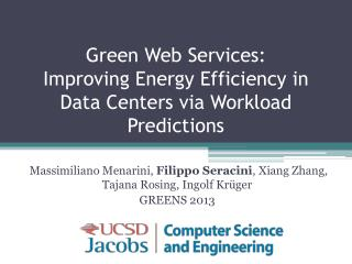 Green  Web Services:  Improving  Energy Efficiency in Data Centers via Workload Predictions