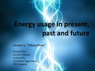 Energy  usage  in  present ,  past  and  future