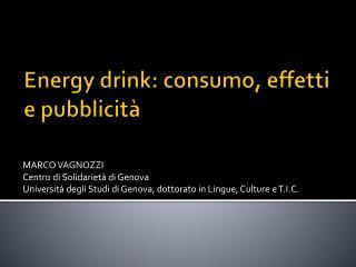 Energy drink: consumo, effetti e pubblicità