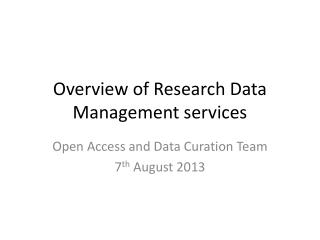 Overview of Research  Data Management  services