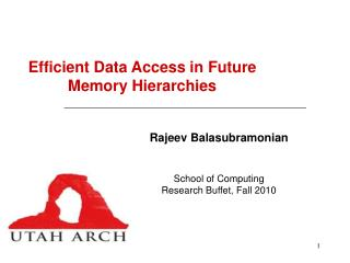 Efficient Data Access in Future Memory Hierarchies