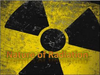 Nature of Radiation