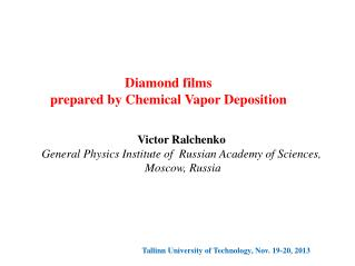 Diamond films  prepared  by Chemical Vapor Deposition