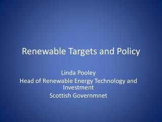 Renewable Targets and Policy