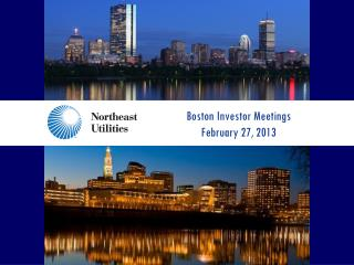 Boston Investor Meetings February 27, 2013