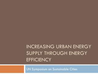 Increasing Urban Energy Supply through Energy Efficiency