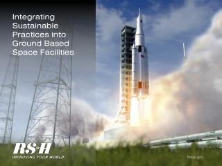 Integrating Sustainable Practices into Ground Based Space Facilities