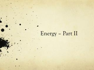 Energy – Part II