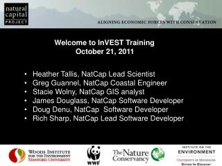 Welcome to  InVEST  Training October 21, 2011