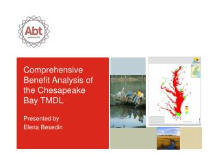 Comprehensive Benefit Analysis of  the Chesapeake  Bay TMDL Presented by  Elena  Besedin