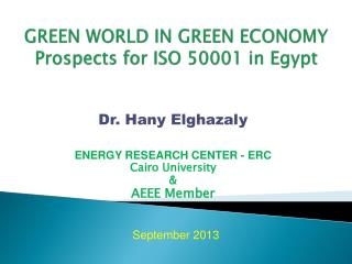 GREEN WORLD IN GREEN ECONOMY Prospects  for  ISO  50001 in  Egypt