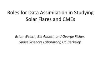Roles for Data Assimilation in Studying Solar Flares and CMEs