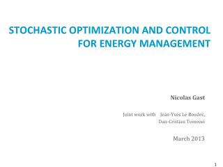 Stochastic optimization and control for Energy Management